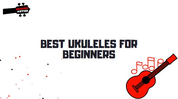 10 Best Ukuleles for Beginners in 2021 [Buyer's Guide]