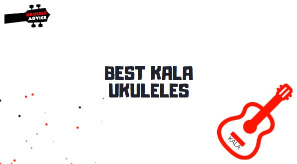 7 Best Kala Ukuleles for Beginners & Pro Ukulists [Reviewed]