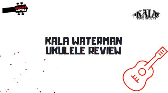 Kala Waterman Ukulele Review (Chalkboard Black Plastic Edition)