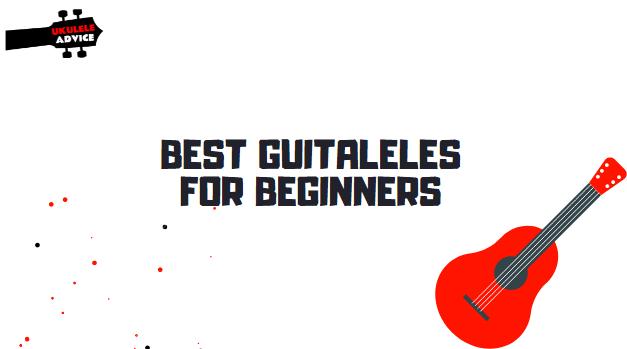 Best Guitaleles for Beginners