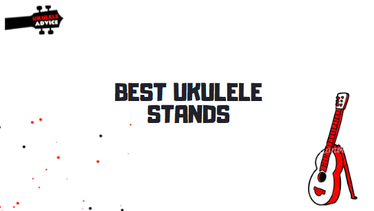 5 Best Ukulele Stands to Try in 2021 [Editor's Choice]